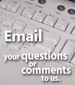 E-mail your questions or comments
